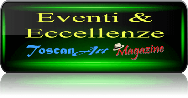 ToscanArt Magazine Tasto Eventi Eccellenze
